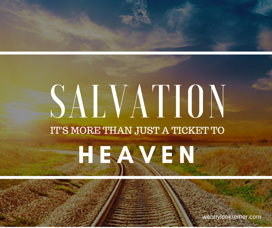 Salvation – It's Not Just a Ticket to Heaven Anymore!