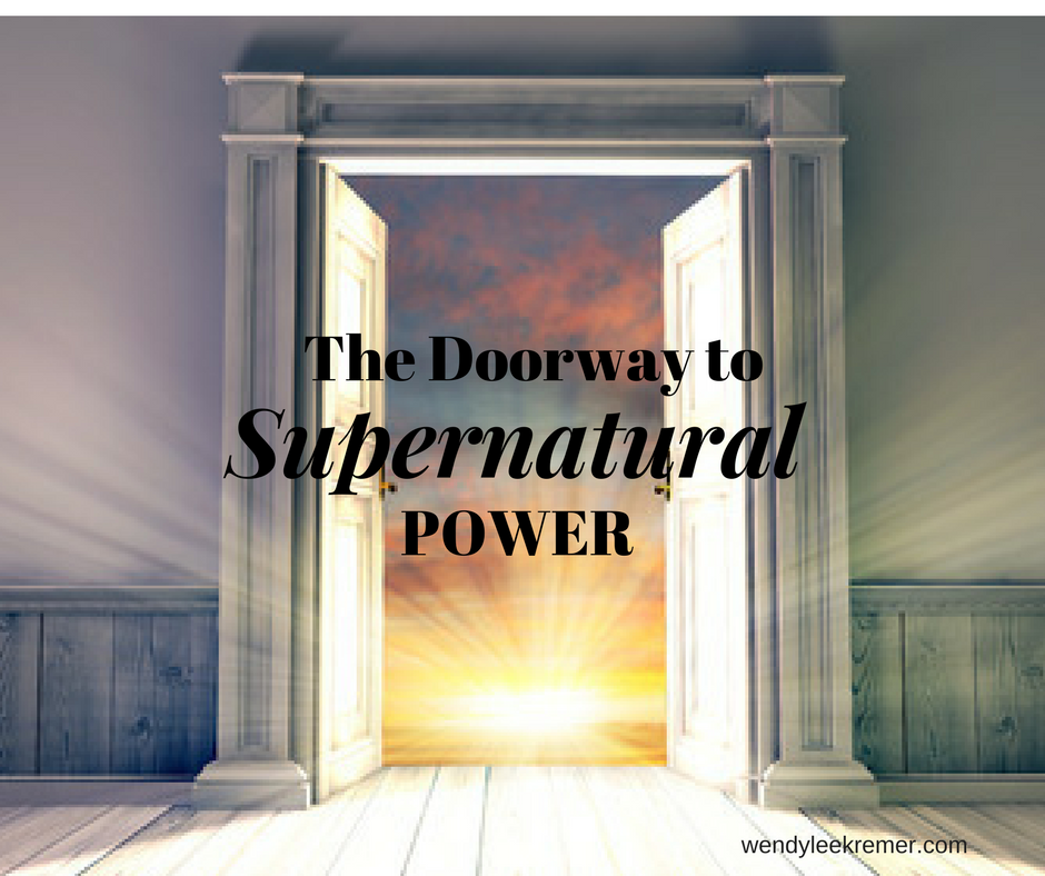 Believing and Speaking Opens the Door to the Supernatural