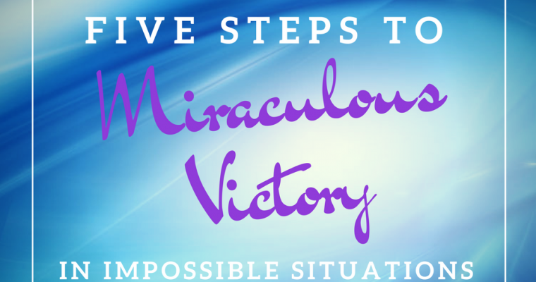 Five Steps to Miraculous Victory in Impossible Situations